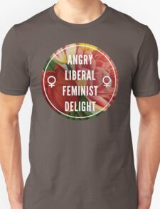 Angry Liberal Feminist Delight Unisex T-Shirt