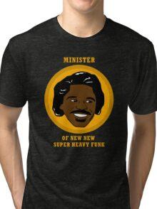 Minister Of New New Super Heavy Funk Tri-blend T-Shirt