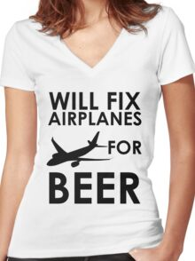 Will Fix Airplanes For BEER Women's Fitted V-Neck T-Shirt