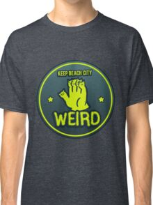 Keep Beach City Weird Classic T-Shirt