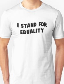i stand for equality Unisex T-Shirt