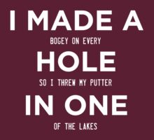 GOLF..I MADE A bogey on every HOLE so i threw my putter IN ONE of the lakes. by imprasunna