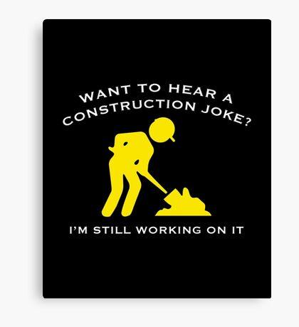 Construction Joke Canvas Print