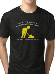 Construction Joke Tri-blend T-Shirt