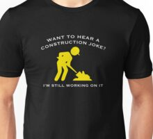 Construction Joke Unisex T-Shirt