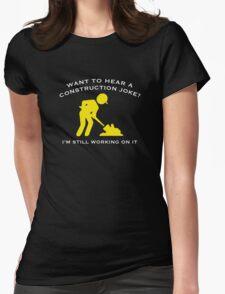 Construction Joke Womens Fitted T-Shirt