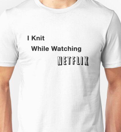 I Knit While Watching Netflix Unisex T-Shirt