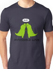 Impossible Love- T-rex edition  Unisex T-Shirt