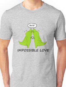 Impossible Love- T-rex edition  Unisex T-Shirt
