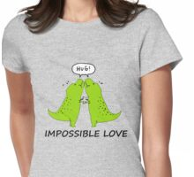 Impossible Love- T-rex edition  Womens Fitted T-Shirt