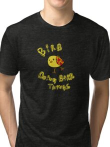 Birb Things Tri-blend T-Shirt