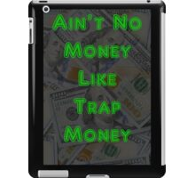 Ain't No Money Like Trap Money 100 Dollar Bill iPad Case/Skin