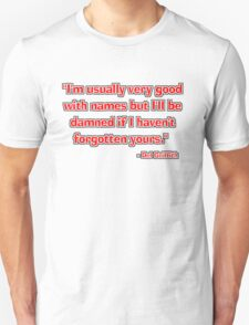 """""""I'm usually very good with names..."""" - Del Griffith T-Shirt"""