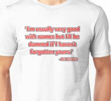 """I'm usually very good with names..."" - Del Griffith Unisex T-Shirt"