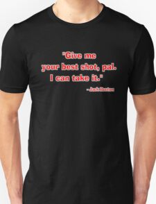 """""""Give me your best shot, pal. I can take it."""" - Jack Burton Unisex T-Shirt"""