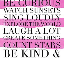 Hold Hands, Be Curious, Watch Sunsets, Sing Loudly, Explore the World, Laugh A Lot, Create Something by hopealittle