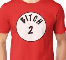 Bitch #2 Unisex T-Shirt