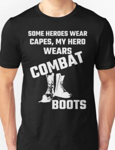 Some Heroes Wear Capes, My Hero Wears Combat Boots Unisex T-Shirt