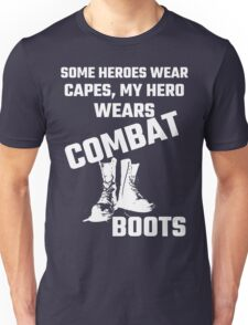 Some Heroes Wear Capes, My Hero Wears Combat Boots T-Shirt