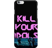 Kill Your Idols iPhone Case/Skin