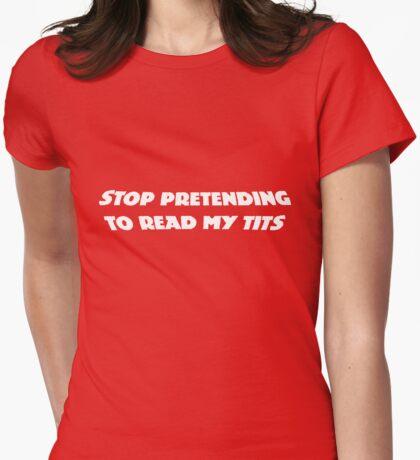 Stop Pretending... T-Shirt