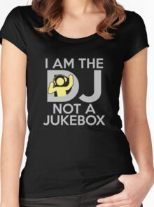I Am The DJ Not A Jukebox Women's Fitted Scoop T-Shirt