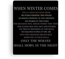 When winter comes... Canvas Print
