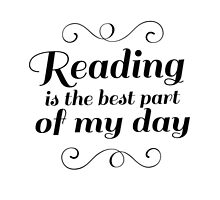 Reading is the Best Part of my Day (B&W) by bookscupcakes