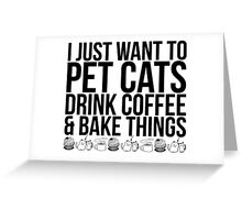 Pet Cats, Drink Coffee Greeting Card
