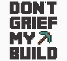 Don't Grief My Build by mrdoomits