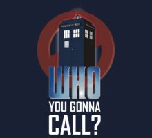 Doctor WHO you gonna call? Kids Tee