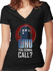 Doctor WHO you gonna call? Women's Fitted V-Neck T-Shirt
