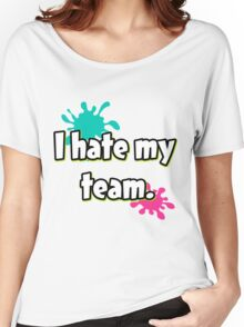 I hate my team (Splatoon) Women's Relaxed Fit T-Shirt