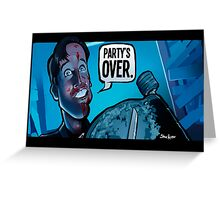 Party's Over Dead Alive Greeting Card