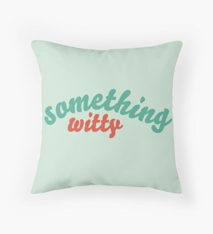 """Something Witty"" Throw Pillow"