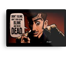 Blink and You're Dead Metal Print