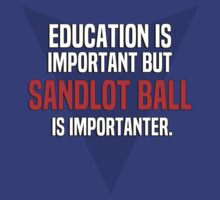 Education is important! But Sandlot ball is importanter. by margdbrown