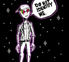 DO NOT IDENTIFY ME - Aliens by Myartishaunted