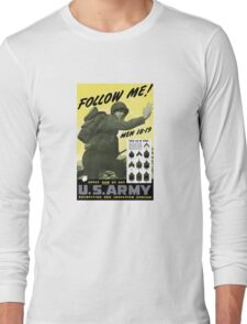 Follow Me - Join The Us Army  Long Sleeve T-Shirt