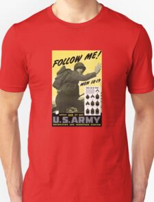 Follow Me - Join The Us Army  T-Shirt