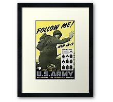 Follow Me - Join The Us Army  Framed Print