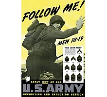 Follow Me - Join The Us Army  Photographic Print