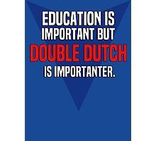 Education is important! But Double Dutch is importanter. Photographic Print