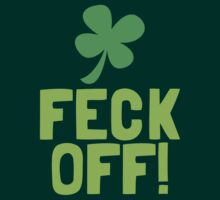 FECK OFF (Irish swear words) with a shamrock by jazzydevil