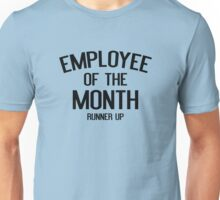 Employee Of The Month Runner Up Unisex T-Shirt