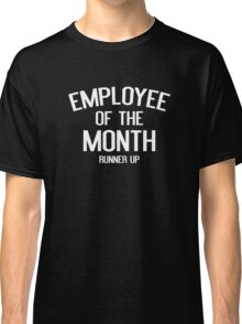Employee Of The Month Runner Up Classic T-Shirt