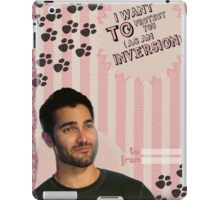 My Teenwolfed Valentine [I  Want To Protect You] iPad Case/Skin