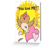 Little happy bird saying you love me! Greeting Card