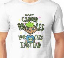 Screw Gender Roles! Love Cats Instead. Unisex T-Shirt