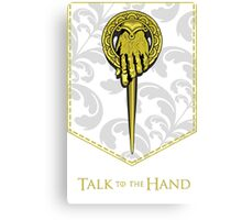 Game Of Thrones - Talk To The Hand Canvas Print